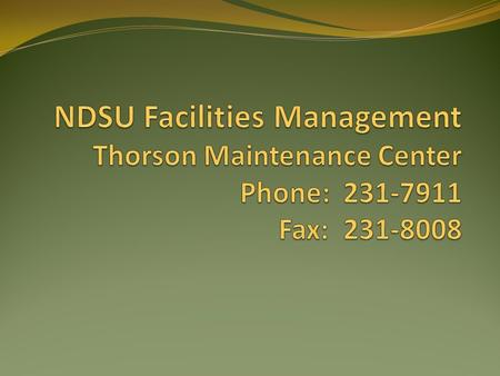 NDSU - VPFA Training NDSU Policy: Section 708: Campus Maintenance and Service Requests  Request For Estimate Fill.
