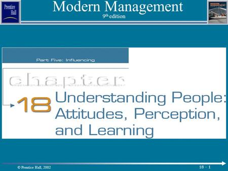 © Prentice Hall, 2002 18 - 1 Modern Management 9 th edition.