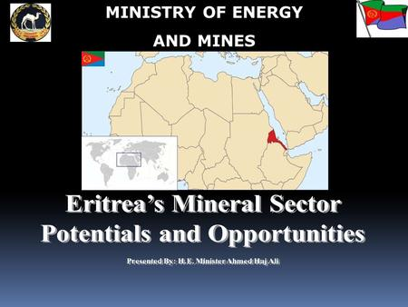 MINISTRY OF ENERGY AND MINES. Area 124,000 km² including about 350 Red Sea islands Sea Coast 1,200 km coastline along the Red Sea Population Approximately.