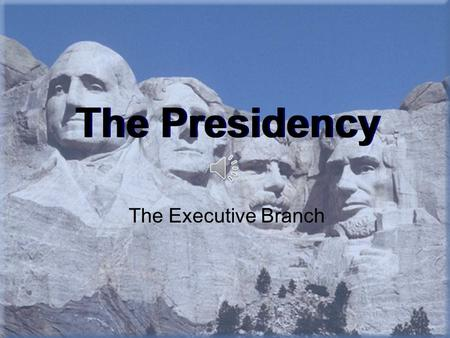 The Presidency The Executive Branch. Presidential Elections Every 4 years –Election Day: ______________________________ ______________________________.