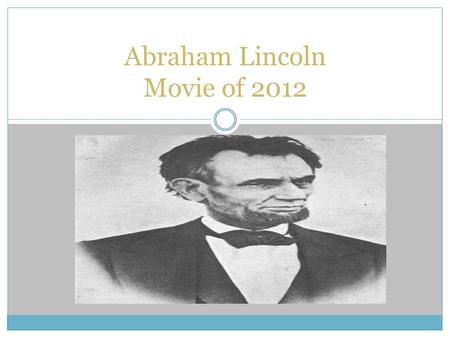 "Abraham Lincoln Movie of 2012. 13 th Amendment The 13 th Amendment to the constitution declared that ""Neither slavery nor involuntary servitude, except."