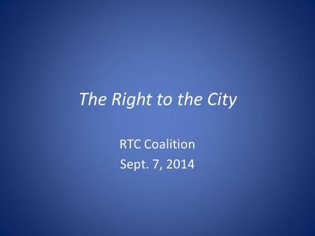 The Right to the City RTC Coalition Sept. 7, 2014.