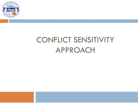 CONFLICT SENSITIVITY APPROACH. Frame of Reference.