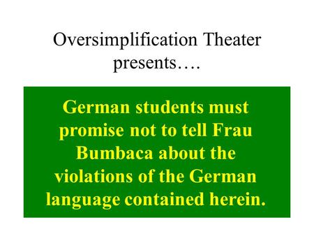 Oversimplification Theater presents…. A Very Brief Overview of Philosophy up to and including Hegel 's Dialectic & Marx German students must promise not.