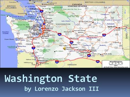 Washington State by Lorenzo Jackson III Washington State Official languageCapital  English Official State Flag  Olympia.