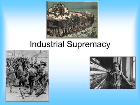 Industrial Supremacy.
