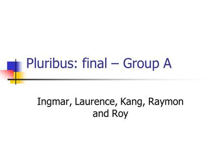 Pluribus: final – Group A Ingmar, Laurence, Kang, Raymon and Roy.