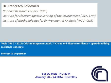 Dr. Francesco Soldovieri National Research Council (CNR) Institute for Electromagnetic Sensing of the Environment (IREA-CNR) Institute of Methodologies.