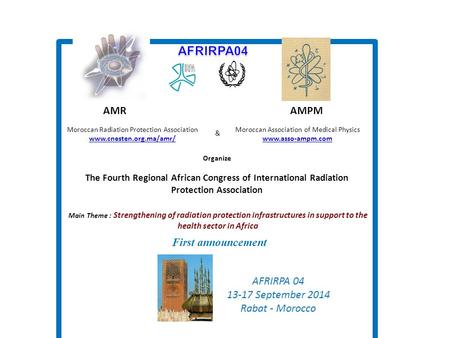 & Moroccan Radiation Protection Association www.cnesten.org.ma/amr/ Moroccan Association of Medical Physics www.asso-ampm.com Organize The Fourth Regional.