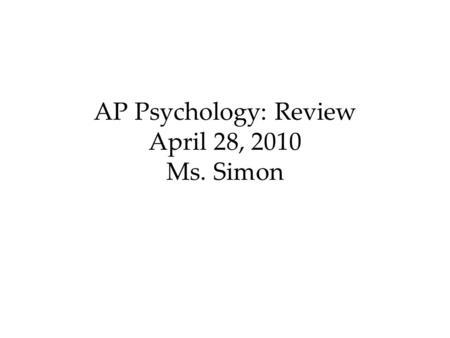 AP Psychology: Review April 28, 2010 Ms. Simon. Social Psychology Define.