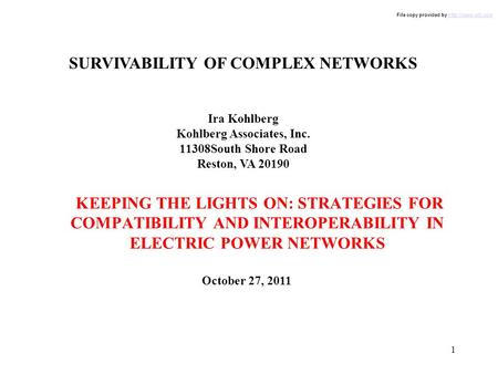 KEEPING THE LIGHTS ON: STRATEGIES FOR COMPATIBILITY AND INTEROPERABILITY IN ELECTRIC POWER NETWORKS SURVIVABILITY OF COMPLEX NETWORKS October 27, 2011.