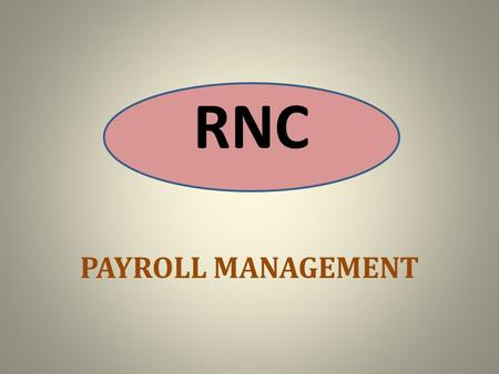PAYROLL MANAGEMENT RNC PAYROLL OUTSOURCING AT RNC.