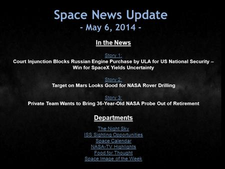 Space News Update - May 6, 2014 - In the News Story 1: Court Injunction Blocks Russian Engine Purchase by ULA for US National Security – Win for SpaceX.