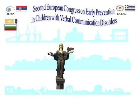 NBU IEPSPP.A.L.O.. Review SECOND EUROPEAN CONGRESS OF EARLY PREVENTION IN CHILDREN WITH VERBAL COMMUNICATION DISORDERS - took part in Sofia, NBU, 26-28.september.