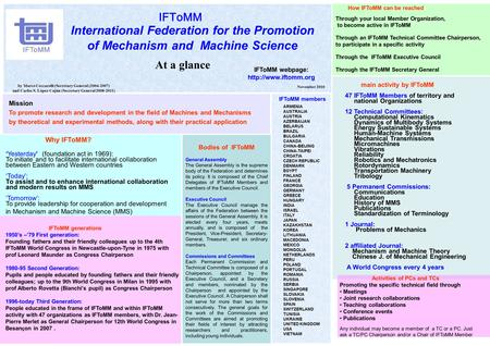 International Federation for the Promotion of Mechanism and Machine Science At a glance IFToMM November 2010 Mission To promote research and development.