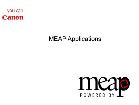 MEAP Applications. MEAP application Options Personal Mailbox QuickPrint uniFLOW Applet NetSpot Accountant iwDM.