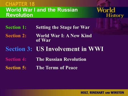 CHAPTER 18 Section 1:Setting the Stage for War Section 2:World War I: A New Kind of War Section 3:US Involvement in WWI Section 4: The Russian Revolution.