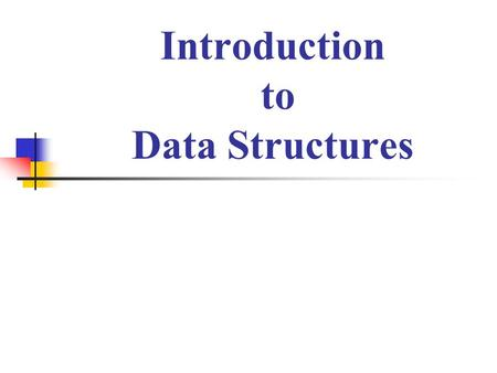 Introduction to Data Structures. Definition Data structure is representation of the logical relationship existing between individual elements of data.