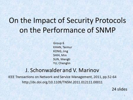 On the Impact of Security Protocols on the Performance of SNMP J. Schonwalder and V. Marinov IEEE Transactions on Network and Service Management, 2011,