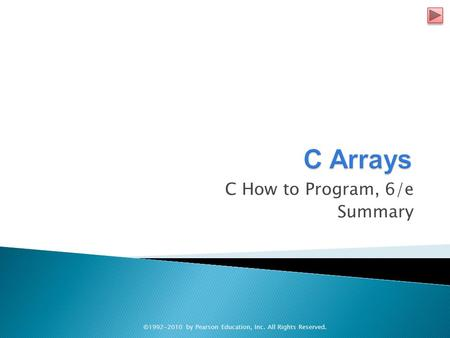 C How to Program, 6/e Summary ©1992-2010 by Pearson Education, Inc. All Rights Reserved.