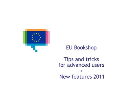 EU Bookshop Tips and tricks for advanced users + New features 2011.