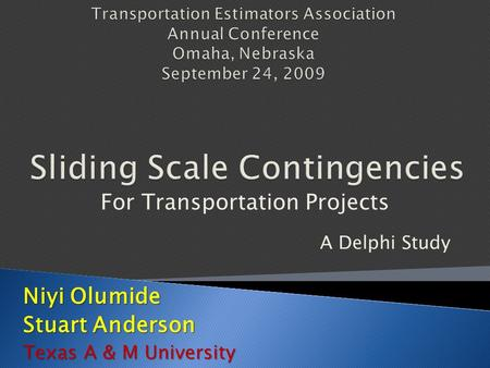 For Transportation Projects Niyi Olumide Stuart Anderson Texas A & M University A Delphi Study.