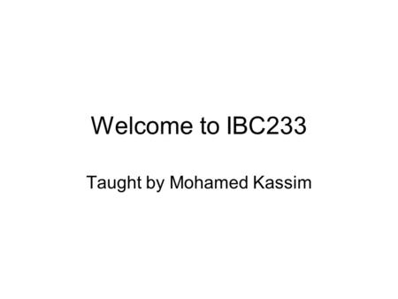Taught by Mohamed Kassim