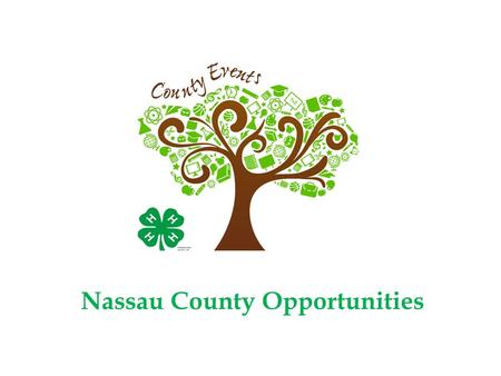 Nassau County Opportunities. Which competition best suits you? Public Speaking (Speeches, Demonstrations or Illustrated Talks) Share the Fun Talent Show.