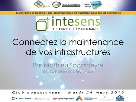 Connectez la maintenance de vos infrastructures Par Mathieu Sacrispeyre Dir. Opérationnel & Technique 1.