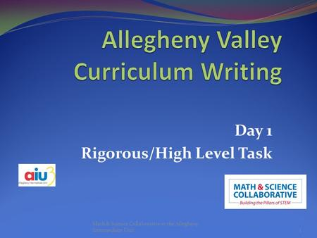 Day 1 Rigorous/High Level Task Math & Science Collaborative at the Allegheny Intermediate Unit1.