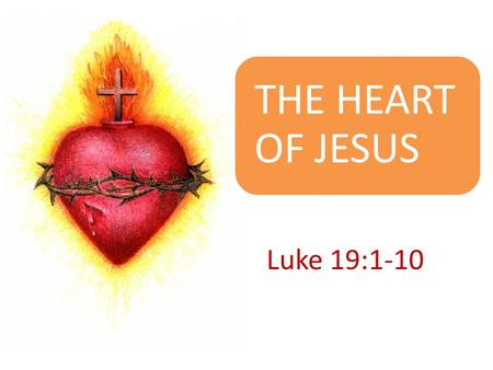 THE HEART OF JESUS Luke 19:1-10.  We live in a world filled with DISTRACTIONS.  They grab our attention.  If we are not careful, they can make lose.