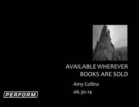 AVAILABLE WHEREVER BOOKS ARE SOLD Amy Collins 06.30.14.