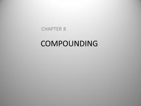 COMPOUNDING CHAPTER 8. CHAPTER OUTLINE Compounding Regulations Stability & Beyond-Use Dates Compounding considerations Equipment Using a Balance Volumetric.