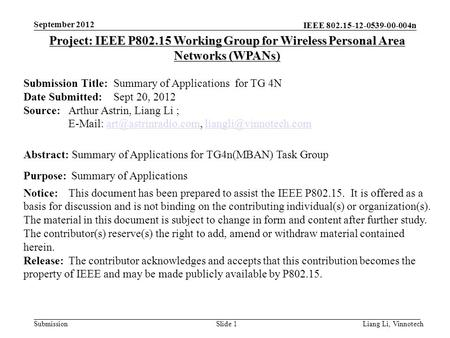IEEE 802.15-12-0539-00-004n SubmissionLiang Li, VinnotechSlide 1 Project: IEEE P802.15 Working Group for Wireless Personal Area Networks (WPANs) Submission.