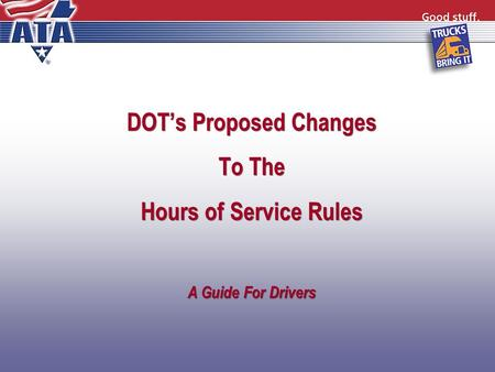 DOT's Proposed Changes To The Hours of Service Rules A Guide For Drivers.