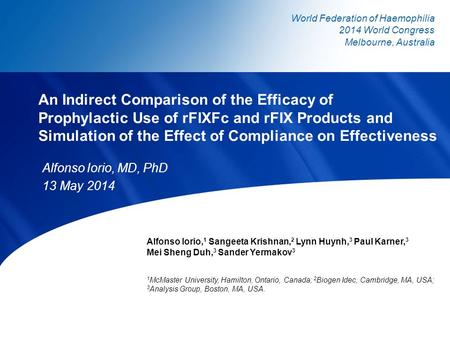 An Indirect Comparison of the Efficacy of Prophylactic Use of rFIXFc and rFIX Products and Simulation of the Effect of Compliance on Effectiveness Alfonso.