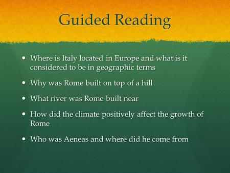Guided Reading Where is Italy located in Europe and what is it considered to be in geographic terms Where is Italy located in Europe and what is it considered.