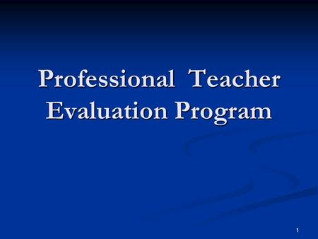 1 Professional Teacher Evaluation Program. 2 What is the PTEP? Assessment program designed to determine the quality of teacher performance in relation.