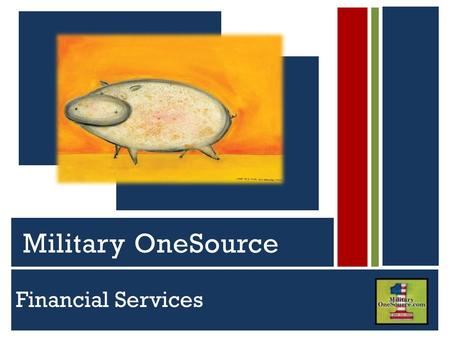 Financial Services Serving Active Duty Guard, Reserve and Their Families Military OneSource.