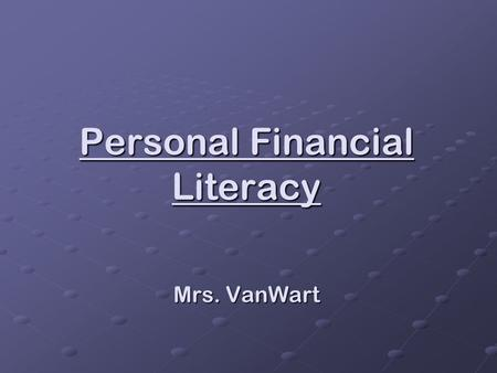 Personal Financial Literacy Mrs. VanWart 1.CD = certificate of deposit lock in a guaranteed interest rate for specific period of time usually slightly.