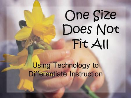 One Size Does Not Fit All Using Technology to Differentiate Instruction.