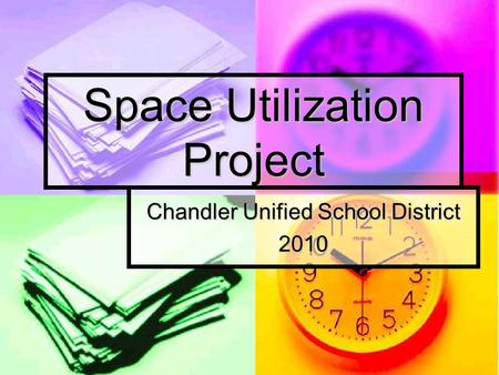 Space Utilization Project Chandler Unified School District 2010.