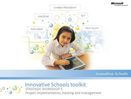Innovative Schools toolkit STRATEGIC WORKSHOP 5 Project implementation, tracking and management.