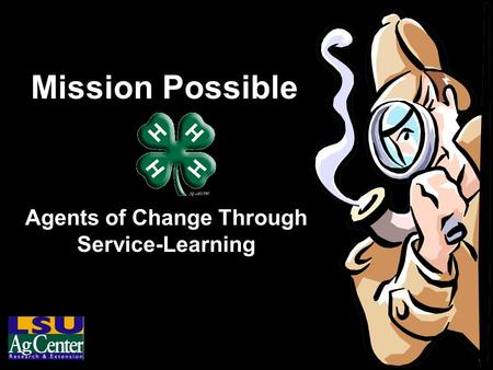 Mission Possible Agents of Change Through Service-Learning.