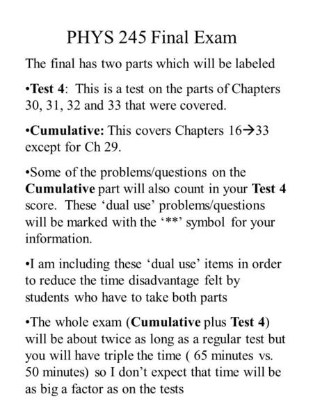PHYS 245 Final Exam The final has two parts which will be labeled Test 4: This is a test on the parts of Chapters 30, 31, 32 and 33 that were covered.