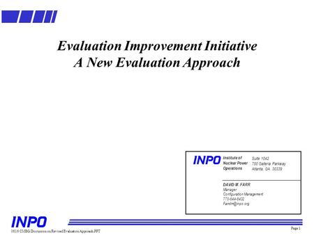 Page 1 Evaluation Improvement Initiative A New Evaluation Approach 0616 CMBG Discussion on Revised Evaluation Approach.PPT Institute of Nuclear Power Operations.