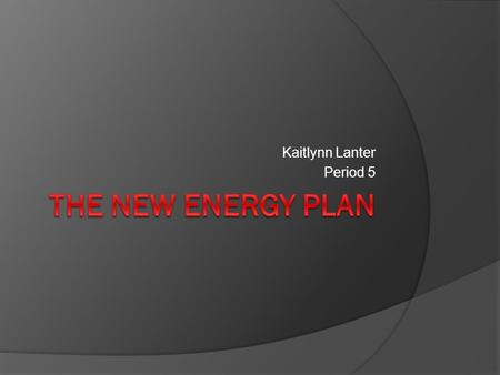 Kaitlynn Lanter Period 5. Wind Energy  I have chosen wind energy for this project due to the fact that wind energy is a low cost method of power.