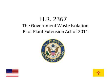 H.R. 2367 The Government Waste Isolation Pilot Plant Extension Act of 2011.