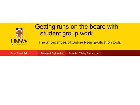 Getting runs on the board with student group work The affordances of Online Peer Evaluation tools.