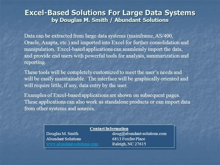 Excel-Based Solutions For Large Data Systems by Douglas M. Smith / Abundant Solutions Data can be extracted from large data systems (mainframe, AS/400,